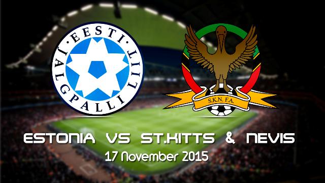 Prediksi Bola Estonia vs St Kitts & Nevis 18 November 2015