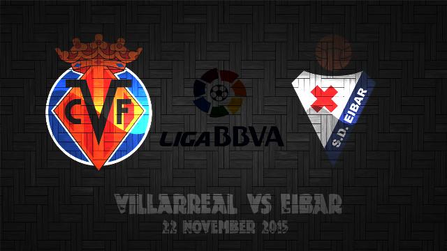 Prediksi Bola Villarreal vs Eibar 22 November 2015