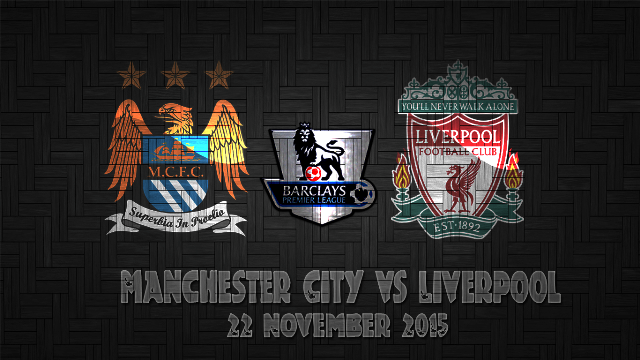Prediksi Bola Manchester City vs Liverpool 22 November 2015