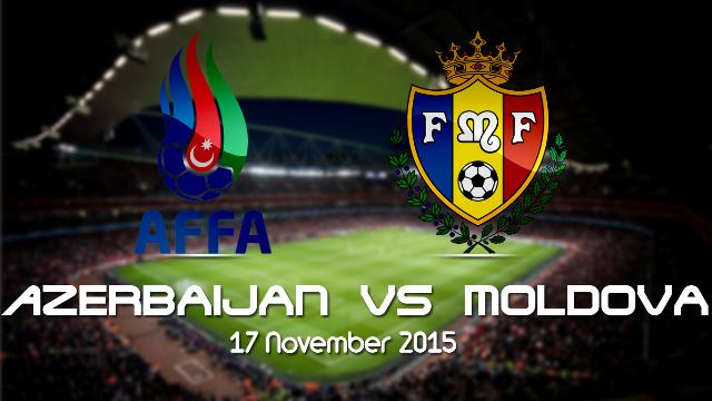 Prediksi Bola Azerbaijan vs Moldova 18 November 2015