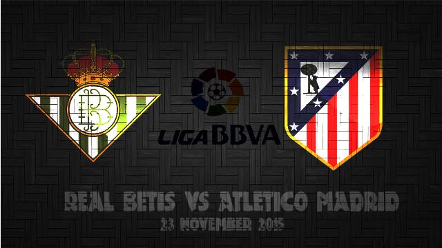 Prediksi Bola Real Betis vs Atlético Madrid 23 November 2015